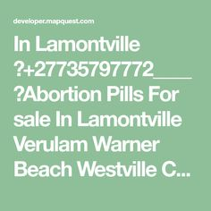 In Lamontville ௵+27735797772____௵Abortion Pills For sale In Lamontville Verulam Warner Beach Westville Chesterville Winkelspruit