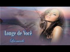 ★♫♡Longe de Você★♫♡- Leonardo