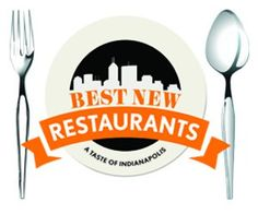 Best New Restaurants - A Taste of Indianapolis