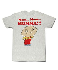 Take a look at this Ash 'Mom, Mom, Momma!' Tee - Toddler & Kids by FAMILY GUY on #zulily today!