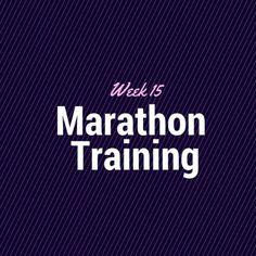 Marathon Training Week 15 Run and Live Happy