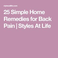 25 Simple Home Remedies for Back Pain | Styles At Life