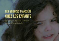 Les sources d'anxiété chez les enfants : les comprendre pour confirmer la…