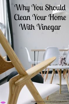 Why you should clean your home with vinegar if you want to avoid filling your home full of chemicals that you can't pronounce!