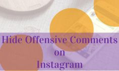How to Filter Out Offensive Comments on Instagram