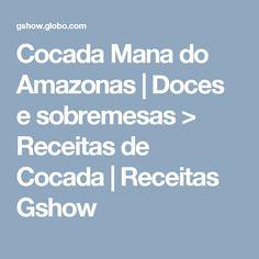Cocada Mana do Amazonas | Doces e sobremesas > Receitas de Cocada | Receitas Gshow