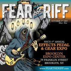 For our friends in the NYC area be sure and not miss this!  Fear The Riff pedal & gear expo - happening oct 7th at the Brooklyn Expo Center. Get all the details at feartheriff.com.  @feartheriffexpo