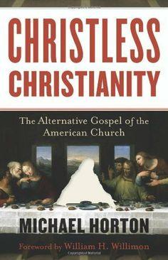 Christless Christianity: The Alternative Gospel of the American Church by Michael Horton. $13.67