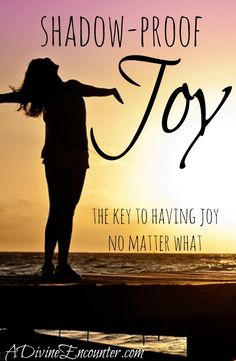 What's a Christian's secret to having joy no matter what? This poignant post considers the subject of joy, revealing its true source in ever circumstance. http://adivineencounter.com/shadow-proof-joy
