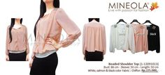 Beaded Shoulder Top (1-12091013)  Price: Rp.225.000,- Color: White, Salmon, Black   Material: Chiffon    Measurement: Bust: 86cm - Sleeve: 50cm Length: 85 cm    For question and ordering please call our CS (Emil) directly at:  - 0852.8558.5868 or (021) 9293.8337  - Blackberry PIN: 26FFFFD2 (working hour)    の場合は在庫状況とご注文通話/ SMSたちCS1してください::0852.8558.5868 / 021から92938337(エミール)を、私たちのを追加します。BB PIN 26FFFFD2