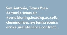 San Antonio, Texas #san #antonio,texas,air #conditioning,heating,ac,coils,cleaning,hvac,systems,repair,service,maintenance,contractors http://lesotho.remmont.com/san-antonio-texas-san-antoniotexasair-conditioningheatingaccoilscleaninghvacsystemsrepairservicemaintenancecontractors/  # San Antonio San Antonio Air Conditioning and Heating: Service, Repair, and Equipment Contractors This local page provides resources and information about air conditioning and heating service, repair…