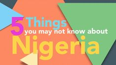 5 things you don't know about Nigeria: The post 5 things you don't know about Nigeria appeared first on BusinessDay : News you can trust.