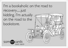 "#ecard #bookhumor This is totally me.  I bought so many books this weekend.  Sean says I could start my own library but I just couldn't loan out my ""precious""."
