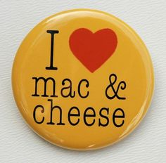 I Love Mac and Cheese - Button Pinback Badge 1 1/2 inch 1.5. $1.50, via Etsy.