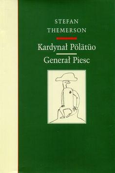 """Kardynał Pölätüo"" and ""Generał Piesc"" Stefan Themerson Cover by Andrzej Barecki Illustrated by Franciszka Themerson Published by Wydawnictwo Iskry 2003"