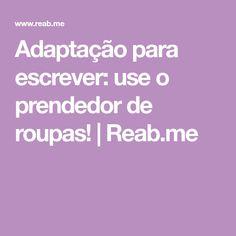 Adaptação para escrever: use o prendedor de roupas! | Reab.me