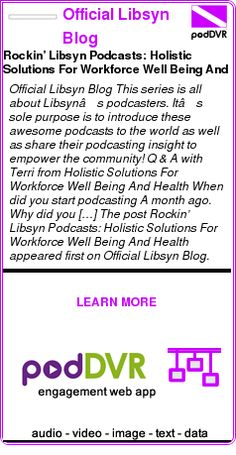 #UNCAT #PODCAST  Official Libsyn Blog    Rockin' Libsyn Podcasts: Holistic Solutions For Workforce Well Being And Health    LISTEN...  http://podDVR.COM/?c=af64232c-b002-3b83-41d3-c2c12e194092
