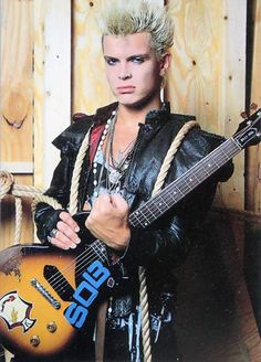 Billy Idol - he was hotttt! and he still looks pretty good today