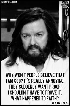 Atheism, Religion, God is Imaginary. Why won't people believe that I am god? It's really annoying. They suddenly want proof. I shouldn't have to prove it. What happened to faith?