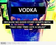 """Because No Good Story Start With """"That One Time I Ate A Salad."""""""