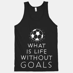 What Is Life Without Goals?