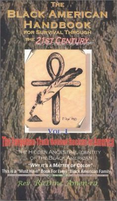 The Black American Handbook for Survival through the 21st Century. Volume 1: The Forgotten Truth Behind Racism in America null,http://www.amazon.com/dp/0970545509/ref=cm_sw_r_pi_dp_RHr3rb0MD0WHD9ZF
