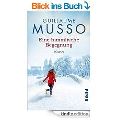 Eine himmlische Begegnung: Roman eBook: Guillaume Musso, Antoinette Gittinger: Amazon.de: Kindle-Shop