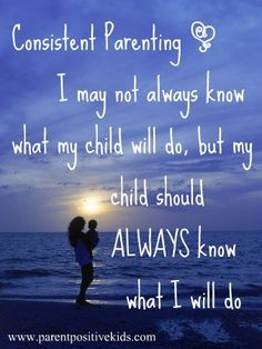 Parenting and Discipline - Being Consistent is the Key