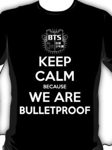 BTS - Keep Calm Because We Are Bulletproof (White) T-Shirt
