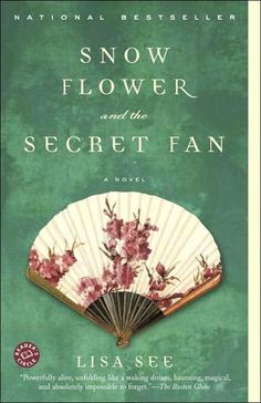 Snow Flower and The Secret Fan, Lisa See.