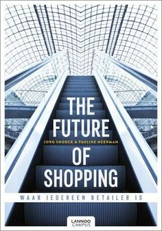 Buy The future of shopping - English version by Jorg Snoeck, Pauline Neerman and Read this Book on Kobo's Free Apps. Discover Kobo's Vast Collection of Ebooks and Audiobooks Today - Over 4 Million Titles! Retail Sector, People Shopping, Marketing, Books To Read, Audiobooks, Ebooks, This Book, English, Future