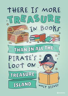 Teaching Resource: 'There is more treasure in books than in all the pirate's loot on Treasure Island' - Walt Disney Library Themes, Library Posters, Reading Posters, Library Quotes, Library Ideas, Walt Disney Quotes, Disney Songs, Disney Theme, Reading Corner Classroom