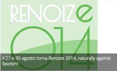 Il 27 e 30 agosto torna Renoize 2014, naturally against fascism!