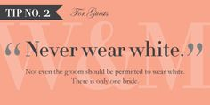 You'd think this would be common knowledge...Wearing white to a wedding as a guest (unless it is otherwise specified) is not only tacky, but rude! JMO.