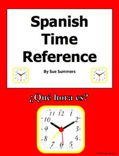 Spanish Time Vocabulary and Reference by Sue Summers Spanish Vocabulary, Vocabulary Words, Blended Learning, Spanish Language, Say Hello, Languages, Sentences, Keep It Cleaner, Families