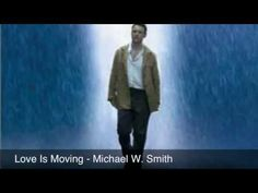 ▶ Joshua (2002) - Love is Moving Michael W. Smith