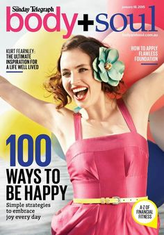 Our top tip features as one of the 100 in body + soul 100 ways to be happy feature.