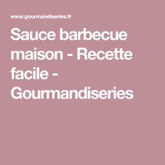 Sauce barbecue maison - Recette facile - Gourmandiseries