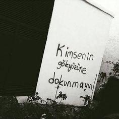 Kimsenin gökyüzüne dokunmayın..
