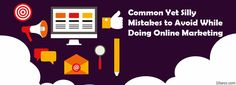 Common Yet Silly Mistakes to Avoid While Doing Online Marketing - Marketers are spending lot of money to create a niche between its potential customers. Mistakes, Online Marketing, Internet Marketing