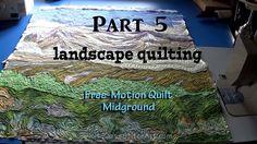 Free-Motion Quilt Midground | Part 5 Landscape Quilting Tutorial | Fiber...