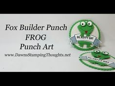 Frog Punch Art ~ Fox Builder Punch video (Dawns stamping thoughts Stampin'Up! Demonstrator Stamping Videos Stamp Workshop Classes Scissor Charms Paper Crafts)