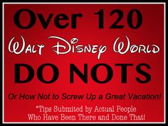 How not to screw up your Disney World vacation... submitted by real people who love Walt Disney World! (planning article)