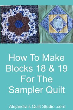 Sampler Quilt Blocks 18 & 19 Patchwork Tutorial, Quilt Studio, Paper Piecing Patterns, Quilting Tutorials, Hand Quilting, Pattern Blocks, Square Quilt, Quilt Blocks, Applique