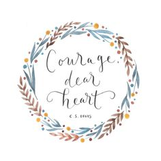 Courage Dear Heart by IndigoEleven