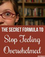 The Secret Formula to Stop Feeling Overwhelmed – Idealist Mom