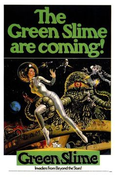 The Green Slime (MGM, One Sheet X Science Fiction. Starring Robert Horton, Luciana - Available at Sunday Internet Movie Poster. Film Science Fiction, Fiction Movies, Pulp Fiction, Sf Movies, Imdb Movies, Science Books, Movies Online, Horror Movie Posters, Horror Movies