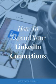 How To Expand Your LinkedIn Connections