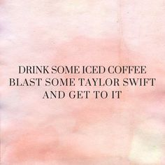Get to it #coffee #taytay #motivated