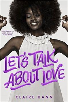 9bb226c0c3 Amazon.com  Let s Talk About Love (9781250136121)  Claire Kann  Books